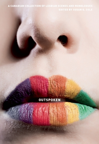 OutSpoken: A Canadian Collection of Lesbian Scenes and Monologues