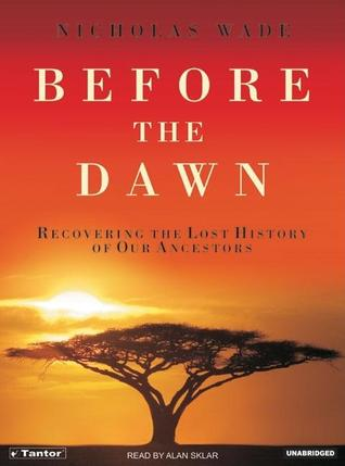 Before the Dawn by Nicholas Wade
