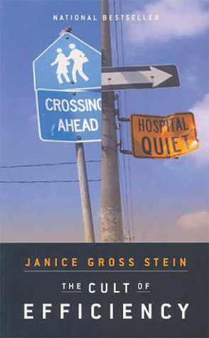 The Cult of Efficiency by Janice Gross Stein