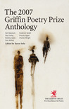 The Griffin Poetry Prize Anthology 2007