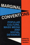Marginal Conventions: Popular Culture, Mass Media, and Social Deviance