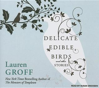 Delicate Edible Birds and Other Stories: And Other Stories