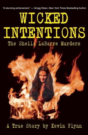 Wicked Intentions: The Sheila Labarre Murders - A True Story: The Sheila Labarre Murders - A True Story