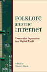 Folklore and the Internet: Vernacular Expression in a Digital World