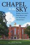 Chapel in the Sky: Knox College's Old Main and Its Masonic Architect