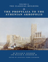 The Propylaia to the Athenian Akropolis II: The Classical Building