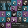 Metal Clay Rings: Silver Jewelry Inspired by Nature