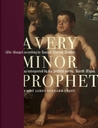 A Very Minor Prophet: A Novel