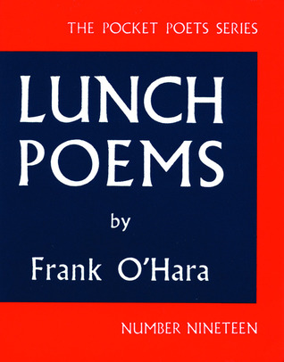 Lunch Poems by Frank O'Hara