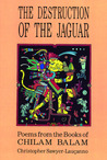Destruction of the Jaguar: From the Books of Chilam Balam