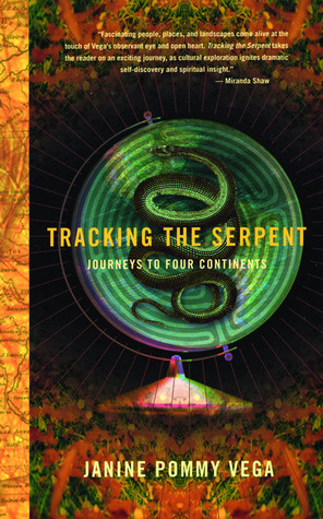 Tracking the Serpent: Journeys into Four Continents