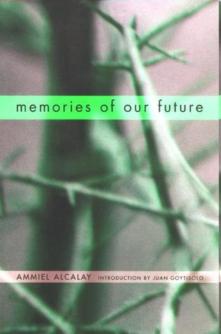 Memories of Our Future by Ammiel Alcalay