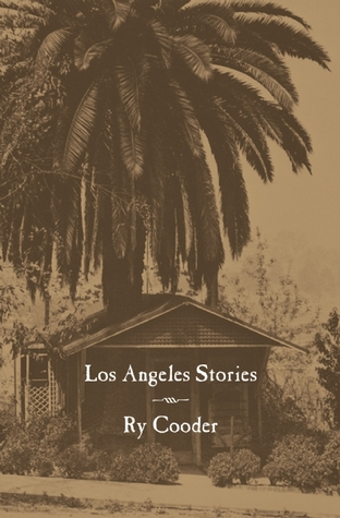 Los Angeles Stories by Ry Cooder