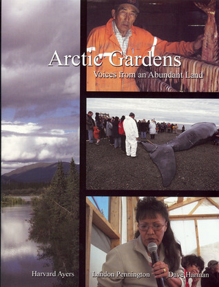 Arctic Gardens: Voices from an Abundant Land