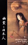 Ghosts and the Japanese: Cultural Experience in Japanese Death Legends