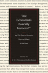 """Are Economists Basically Immoral?"": and Other Essays on Economics, Ethics, and Religion by Paul Heyne"