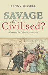 Savage or Civilised?: Manners in Colonial Australia