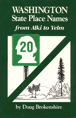 Washington State Place Names: From Alki to Yelm