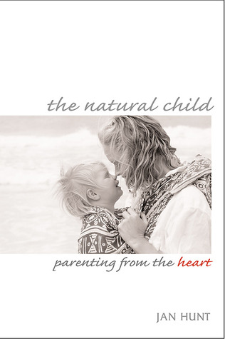 The Natural Child by Jan Hunt