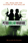 Petrodollar Warfare by William R.  Clark