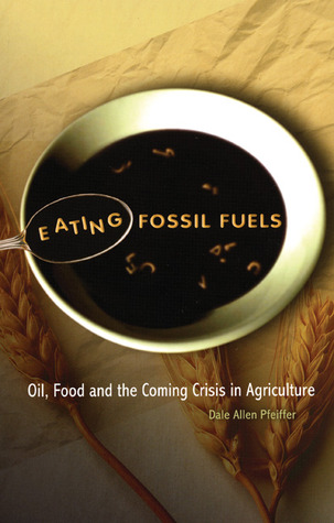Eating Fossil Fuels by Dale Allen Pfeiffer
