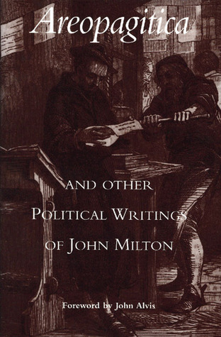 Areopagitica and Other Political Writings of John Milton by John Alvis
