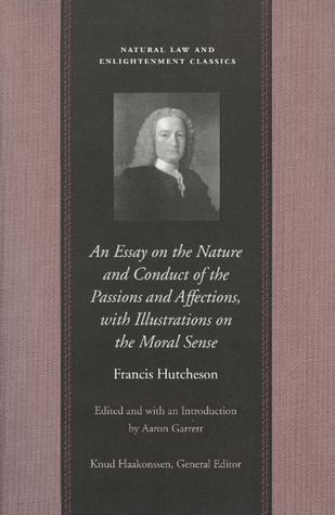 An Essay on the Nature and Conduct of the Passions and Affect... by Francis Hutcheson
