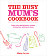 The Busy Mum's Cookbook