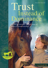 Trust Instead of Dominance: Working Towards a New Form of Ethical Horsemanship
