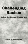 Challenging Racism: A Handbook on the Human Rights ACT