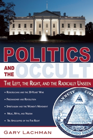 Politics and the Occult by Gary Lachman