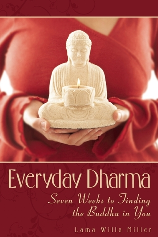 Everyday Dharma by Lama Willa Miller