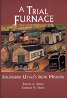 A Trial Furnace: Southern Utah's Iron Mission