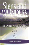 Signs and Wonders in America Today: Amazing Accounts of God's Power