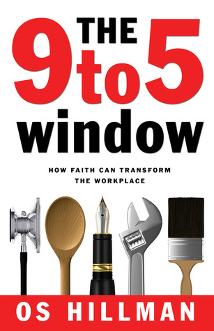9 to 5 Window by Os Hillman