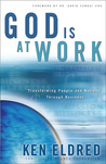God Is at Work by Ken Eldred