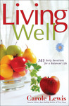 Living Well: 365 Daily devotions for a Balanced Life