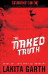 The Naked Truth Student's Guide: About Sex, Love and Relationships