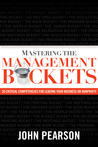 Mastering the Management Buckets: 20 Critical Competencies for Leading Your Business or Non-Profit