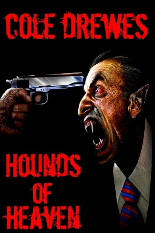 Hounds of Heaven by Cole Drewes