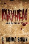 Mayhem: A Collection of Stories
