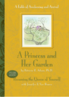 A Princess and Her Garden: A Fable of Awakening and Arrival