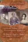 Unveiled Voices, Unvarnished Memories: The Cromwell Family in Slavery and Segregation, 1692-1972