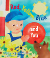 Red, Yellow, Blue and You by Cynthia Vance