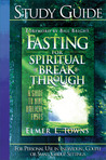 Fasting for Spiritual Breakthrough  Study Guide: A Guide To Nine Biblical Fasts