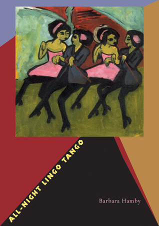 All-Night Lingo Tango by Barbara Hamby