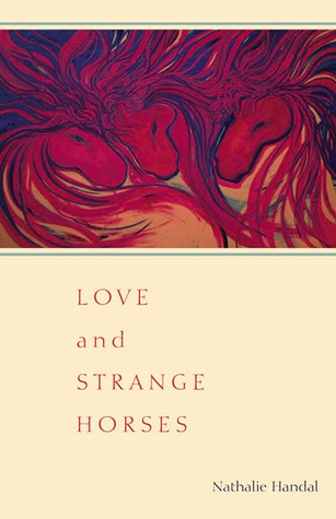 Love and Strange Horses by Nathalie Handal