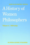 A History of Women Philosophers: Contemporary Women Philosophers, 1900-Today