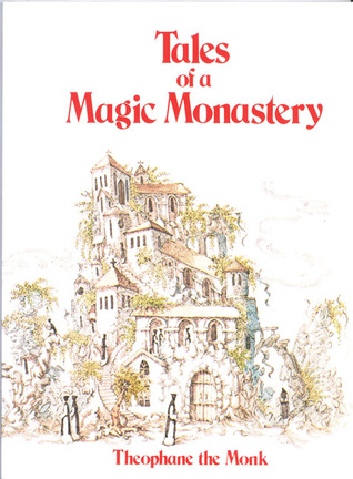 Tales of a Magic Monastery by Theophane the Monk