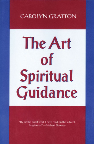 The Art of Spiritual Guidance by Carolyn Gratton